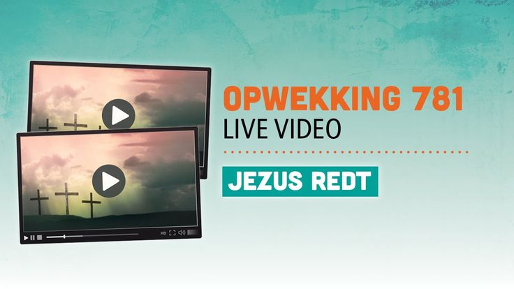 Opwekking 781 - Jezus redt - CD39 (live video)