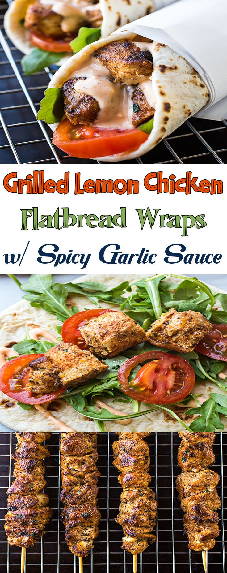 Grilled Lemon Chicken Flatbread Wraps with Spicy Garlic Sauce