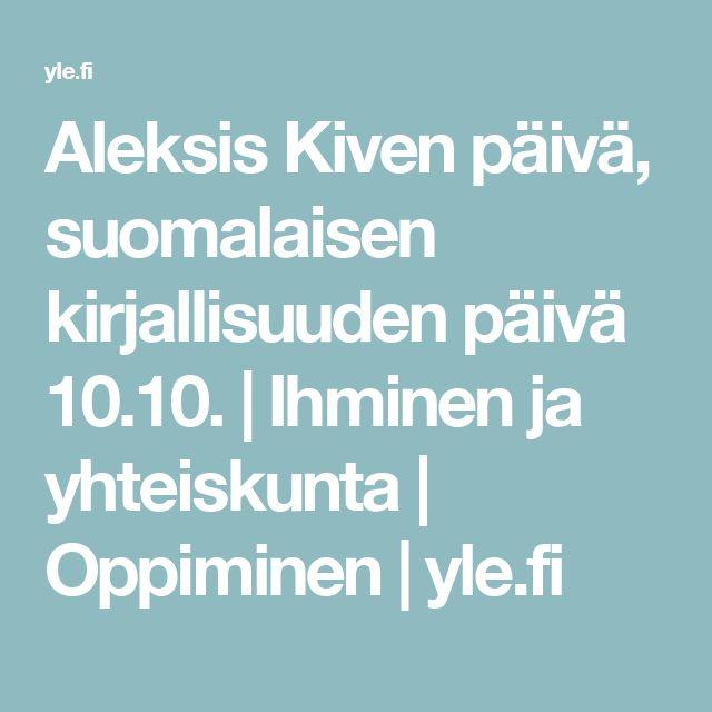 Aleksis Kiven päivä, suomalaisen kirjallisuuden päivä 10.10. | Ihminen ja yhteiskunta | Oppiminen | yle.fi