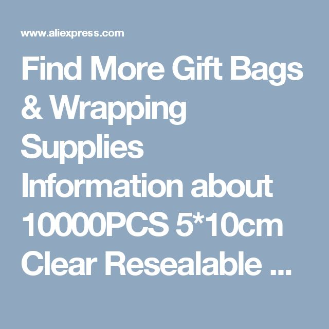 Find More Gift Bags & Wrapping Supplies Information about 10000PCS 5*10cm Clear Resealable Cellophane/BOPP/Poly Bags Transparent Opp Bag Packing Plastic Bags Self Adhesive Seal for gift,High Quality bag plastic,China seal plastic Suppliers, Cheap bag pack from Fashion MY life on Aliexpress.com