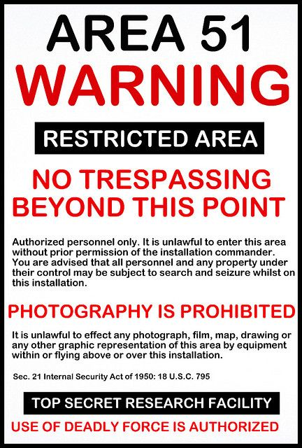AREA 51 WARNING SIGN. Awww come on! Let us in! What is there to hide? We already know there are UFOs in there.