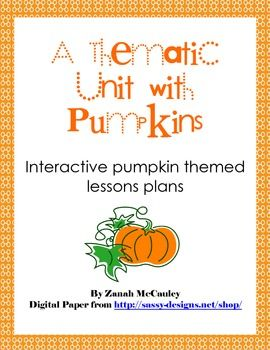 These hands-on pumpkin lessons will actively engage students in science, math, reading, writing, and investigating.   Included in this unit is:   *Parent Letter   *Investigation Sheet   *Measuring Sheet   *Pumpkin Book List   *Life Cycle of a Pumpkin Activity Sheets   *Writing Activity Sheet   *Five Little Pumpkins Anchor Chart and Activity