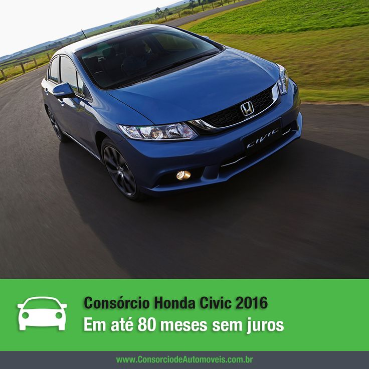 O Honda Civic 2016 já está à venda e você pode programar a compra do seu em até 80 meses sem juros. Veja: https://www.consorciodeautomoveis.com.br/noticias/consorcio-honda-civic-2016-em-ate-80-meses-sem-juros?idcampanha=206&utm_source=Pinterest&utm_medium=Perfil&utm_campaign=redessociais