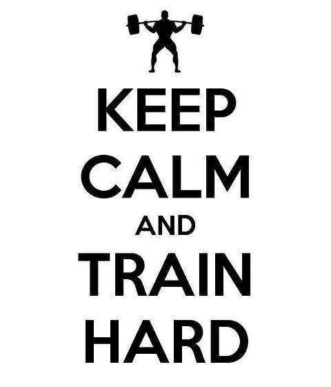 Keep Calm, Train Hard.