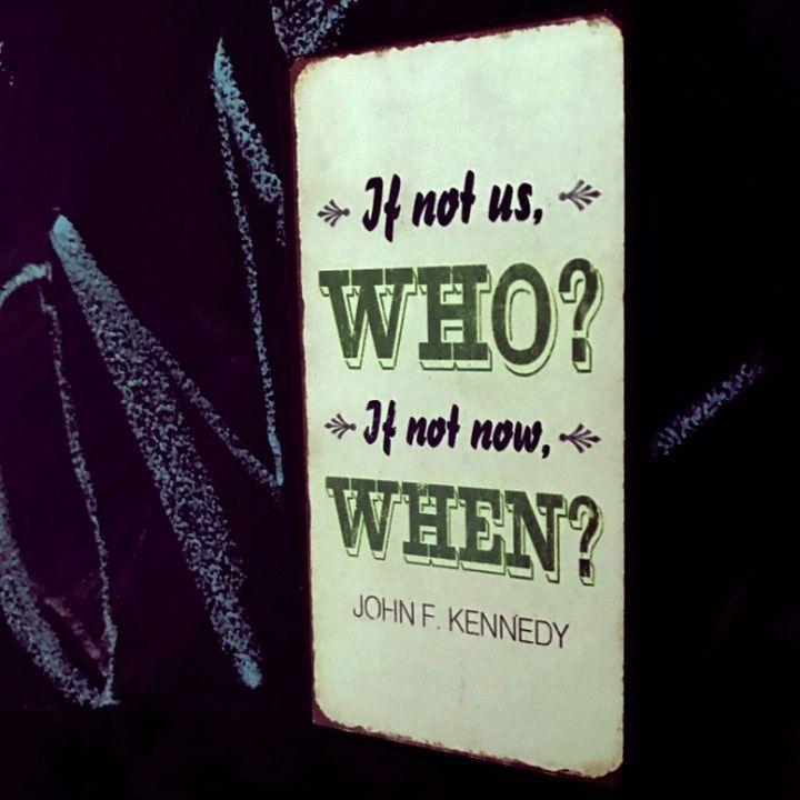 """""""Wenn nicht wir WER? Wenn nicht jetzt WANN? #quote #zitat #JFK #kennedy #JohnFKennedy #handeln #gegenwart #magnet #vintage #geschenkidee #geschenk"""