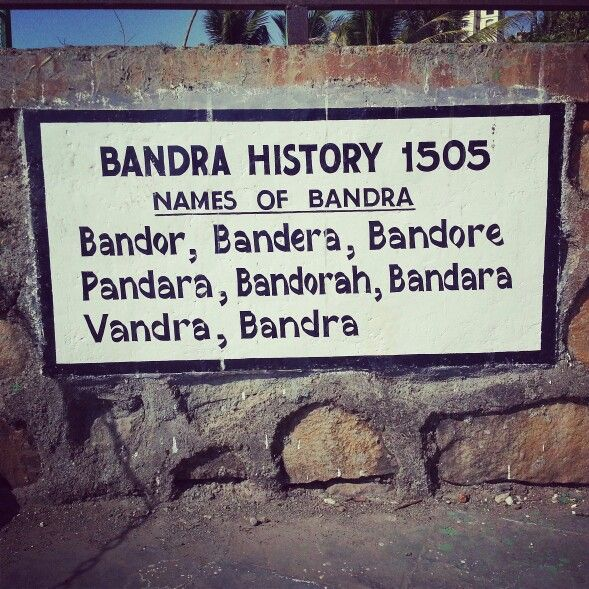 Names of Bandra, the queen of the suburbs of Mumbai over the years!