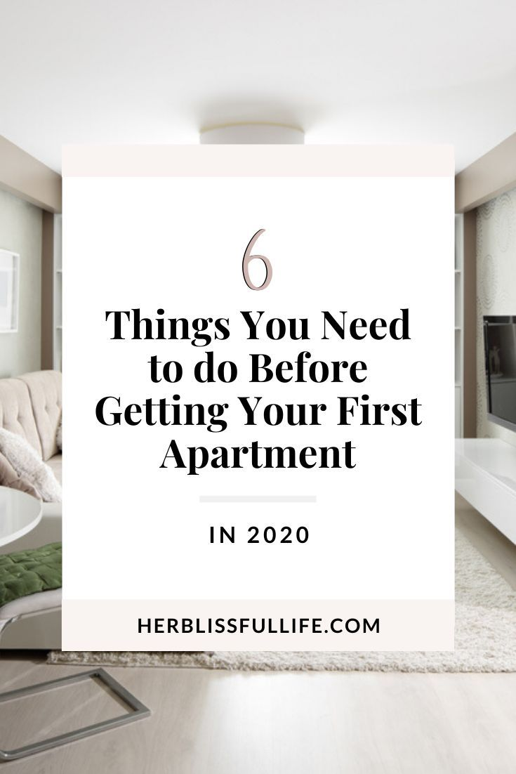 First Apartment Tips 6 Things To Do Before Your Big Move In 2020