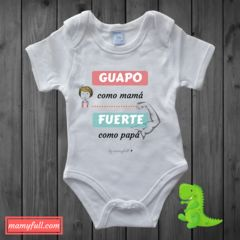 "Body manga larga para bebés ""Guapo como mamá y fuerte como papa"""