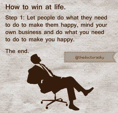 how to win a life let people do what they need to do to ...
