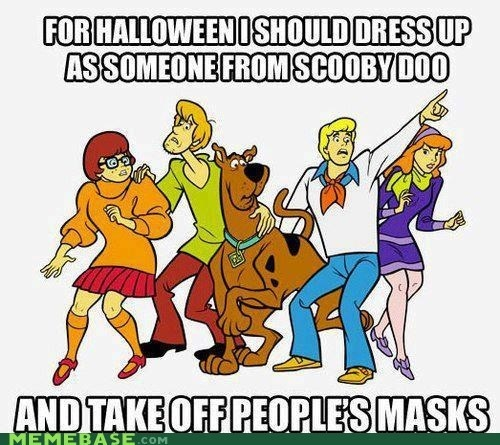 This would be so funny... think i might see if i can get a group of people and we all dress as mystery inc and unmask people