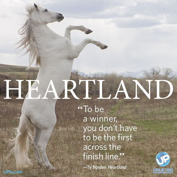 """""""To be a winner, you don't have to be the first across the finish line."""" Watch #Heartland weekdays at 4pm et and Wednesday nights at 9pm et for new episodes on UP!"""