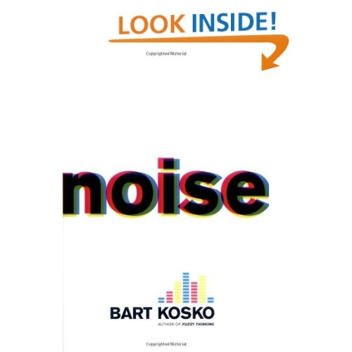 Amazon.com: Noise (9780670034956): Bart Kosko: Books