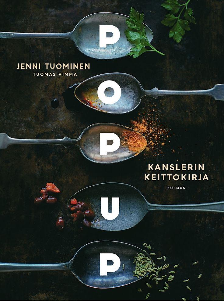 Jenni Tuominen & Tuomas Vimma: Pop up - Kanslerin keittokirja