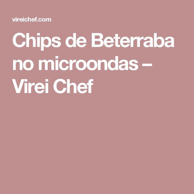 Chips de Beterraba no microondas – Virei Chef