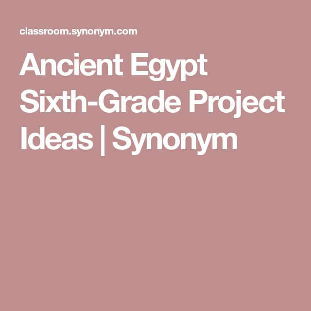 Ancient Egypt Sixth-Grade Project Ideas | Synonym