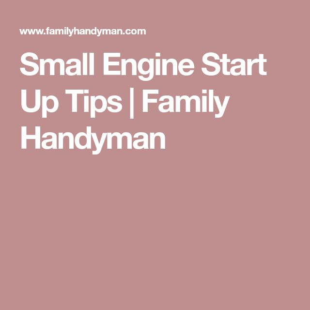 Small Engine Start Up Tips | Family Handyman