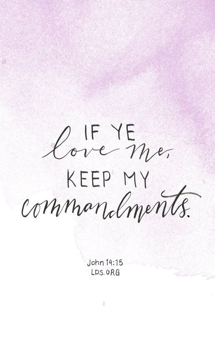 If ye love me, keep my commandments. —John 14:15 #LDS