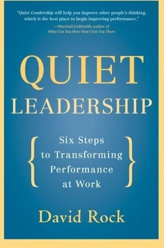 Quiet Leadership: Six Steps to Transforming Performance at Work [Paperback] []
