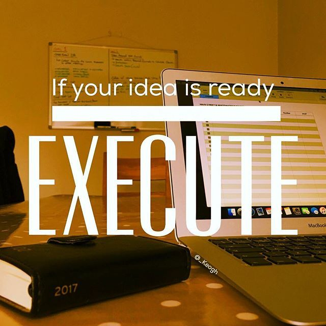 If your idea is ready, even if your not, execute. Timing is so important. #Execute #doIt #timing #beready #insta #motivation #motivatingquotes #get #rich