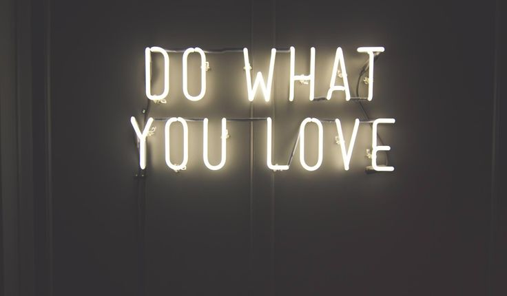 'Do what you love' Neon
