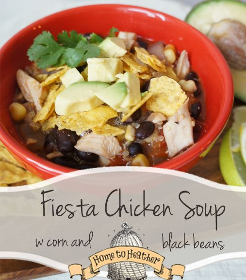 Fiesta Chicken Soup with Corn and Black Beans #chicken #dinner #lunch
