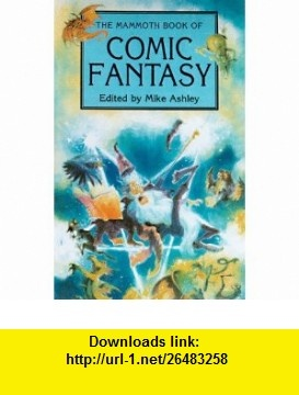 10 best ebooks torrent images on pinterest before i die behavior the mammoth book of comic fantasy 9780786705337 mike ashley isbn 10 fandeluxe Images