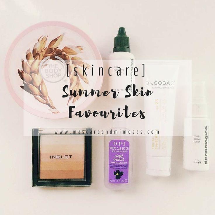 [skincare] : summer skin favourites -