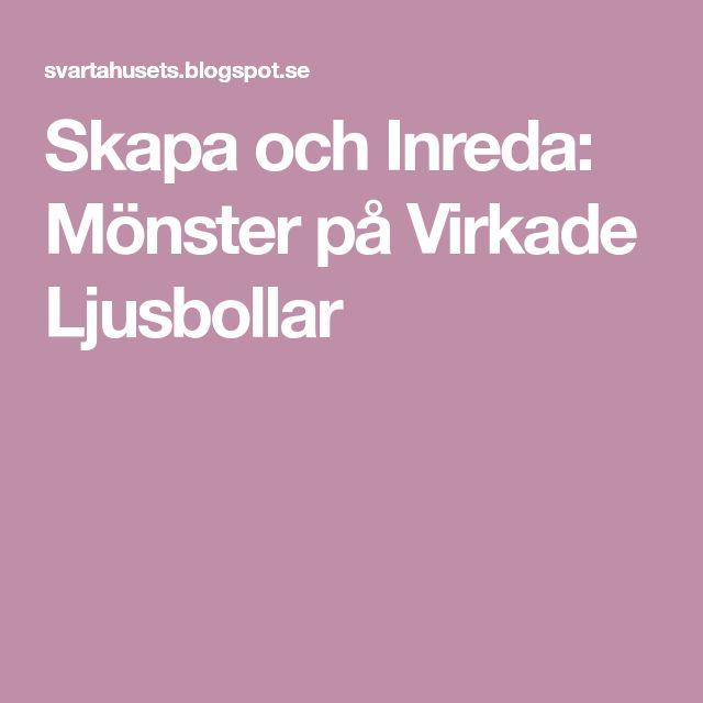 Skapa och Inreda: Mönster på Virkade Ljusbollar