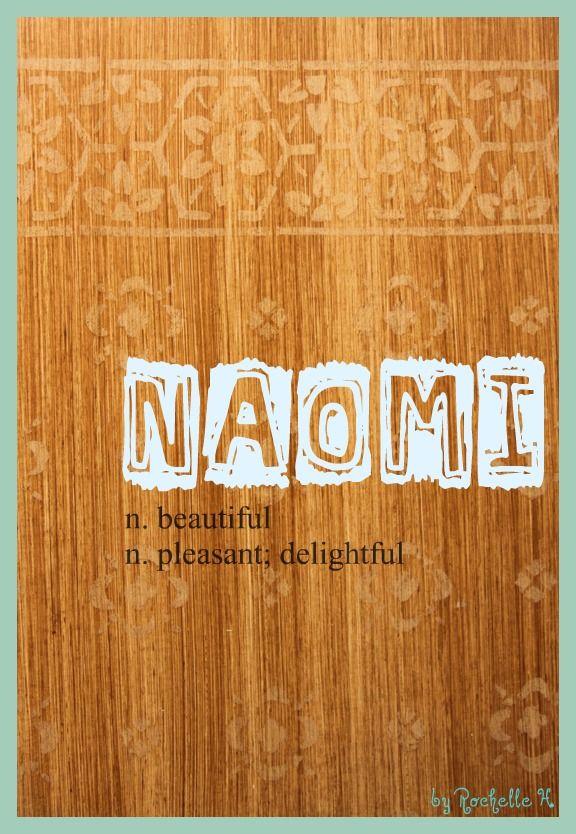 Baby Girl Name: Naomi. Meaning: Beautiful; Pleasant, Delightful. Origin: Hebrew; French; German; English; Hawaiian. http://www.pinterest.com/vintagedaydream/baby-names/