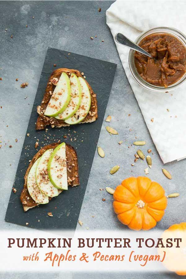 Easy Pumpkin Butter Toast With Green Apples Pecans Recipe Delicious Vegan Recipes Pumpkin Butter Vegan Brunch Recipes