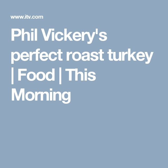 Phil Vickery's perfect roast turkey  | Food | This Morning