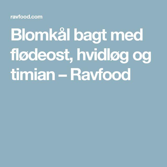 Blomkål bagt med flødeost, hvidløg og timian – Ravfood