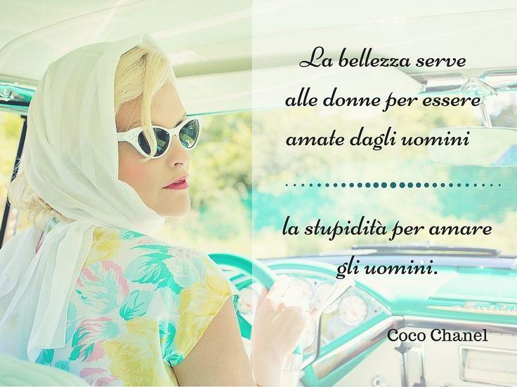 La bellezza serve alle donne per essere amate dagli uomini, la stupidità per amare gli uomini. Vedi tutto su http://www.Messaggi-Online.it #aforismi #citazioni #cocochanel #donne