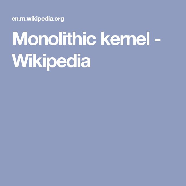 Monolithic kernel - Wikipedia