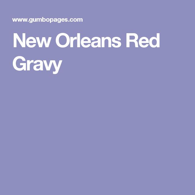 New Orleans Red Gravy