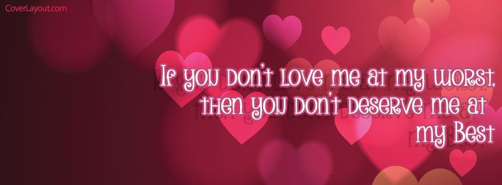 If You Don't Love Me At My Worst Facebook Cover coverlayout.com