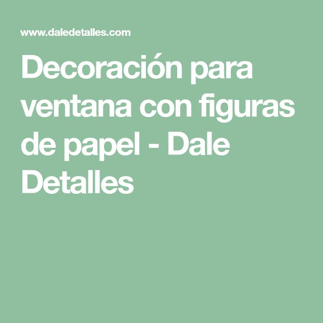 Decoración para ventana con figuras de papel - Dale Detalles