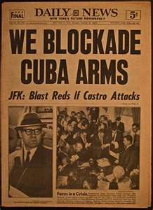 THE CUBAN MISSILE CRISIS - BLOCKADE!  Under International Laws a military blockade is considered an act of war.  President Kennedy hoped it would bring the confrontation to an end.