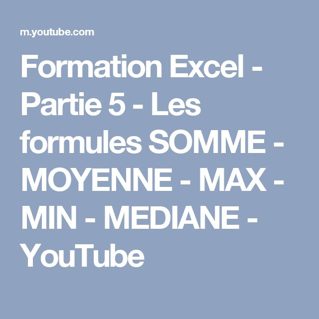 Formation Excel - Partie 5 - Les formules SOMME - MOYENNE - MAX - MIN - MEDIANE - YouTube
