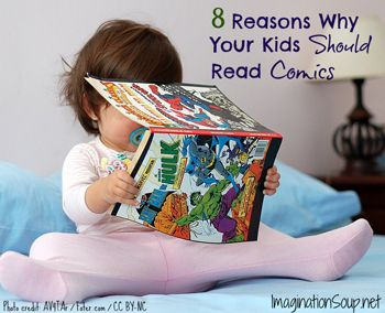 8 Reasons Why Your Kids Should Read Comics #kids #comics #books