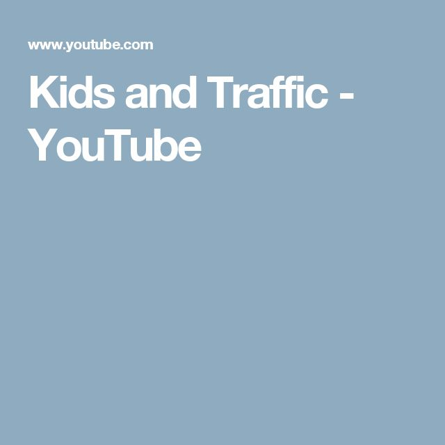 Kids and Traffic   - YouTube