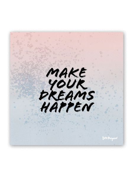 """Make your dreams happen"" Limited Edition Poster - RoseBlue 