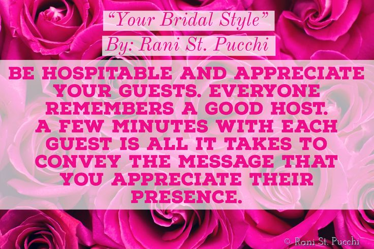 👰🏼💍🍾 Be hospitable and appreciate your guests. Everyone remembers a good host. A few minutes with each guest is all it takes to convey the message that you appreciate their presence.  On Amazon: www.amazon.com/Your-Bridal-Style-Everything-Wedding/dp/0997697776/ref=sr_1_1?s=digital-text&ie=UTF8&qid=1511709966&sr=8-1&keywords=9780997697773&utm_content=bufferece4d&utm_medium=social&utm_source=pinterest.com&utm_campaign=buffer…