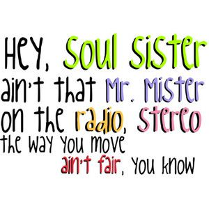 Hey, soul sister- Definitely my favorite known it forever and had every word memorized by heart the first time i heard it song.