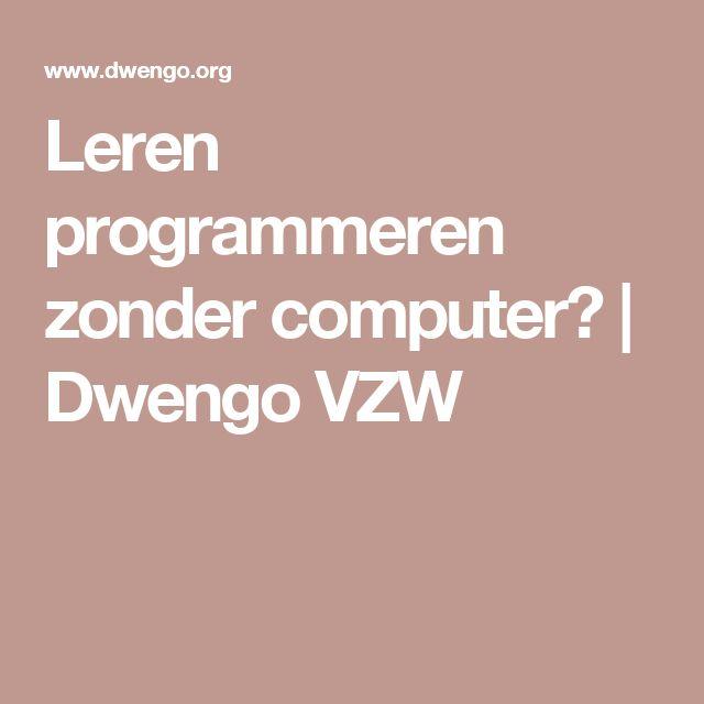 Leren programmeren zonder computer? | Dwengo VZW
