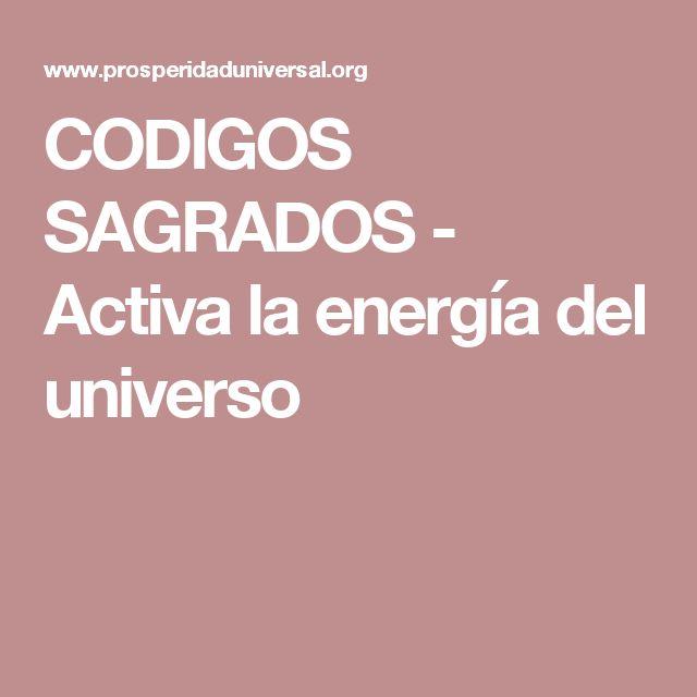 CODIGOS SAGRADOS - Activa la energía del universo