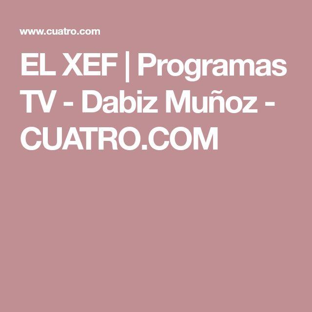 EL XEF | Programas TV -  Dabiz Muñoz - CUATRO.COM