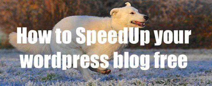 How to speedUp wordpress blog free