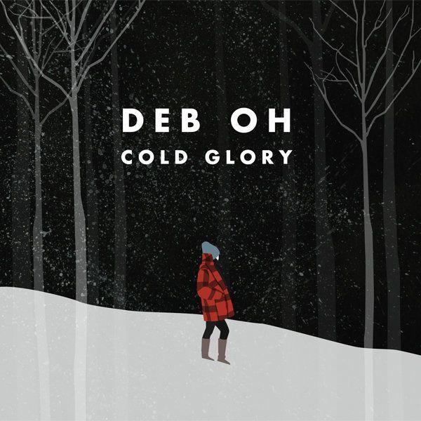 Deb Oh - Cold Glory
