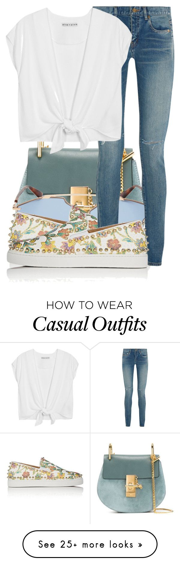 """""""Casual white tee"""" by jacisummer on Polyvore featuring Chloé, Christian Dior, Christian Louboutin, Yves Saint Laurent and Alice + Olivia"""